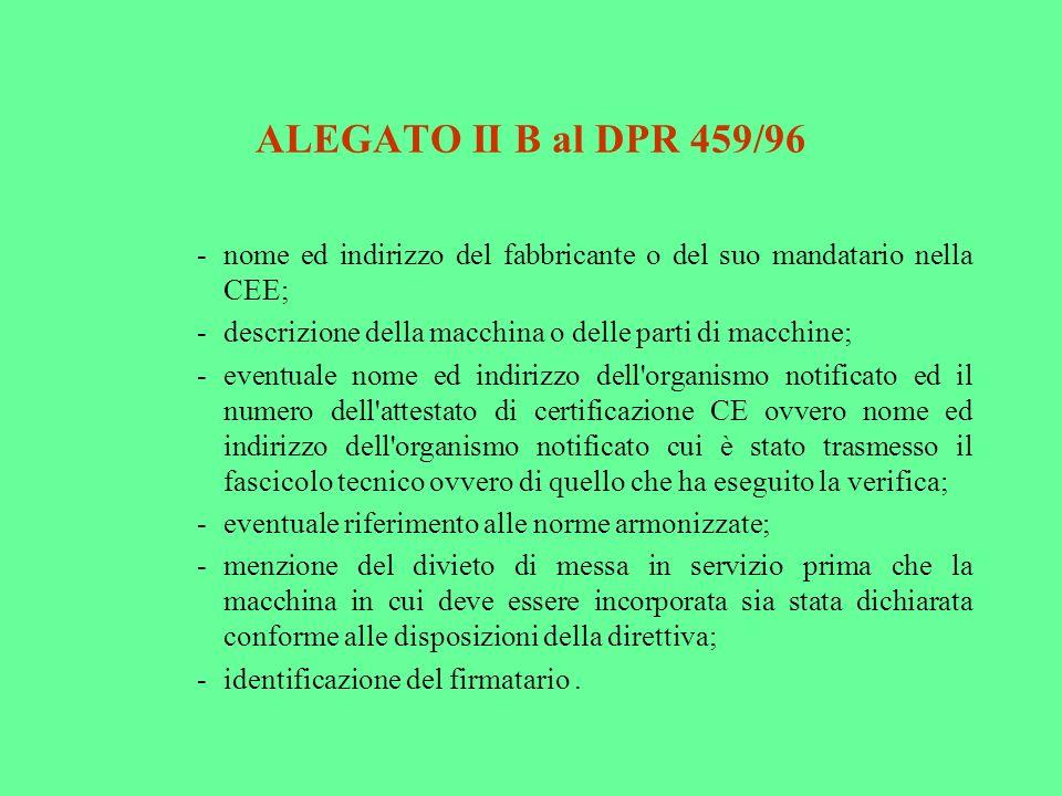 ALEGATO II B al DPR 459/96 - nome ed indirizzo del fabbricante o del suo mandatario nella CEE;