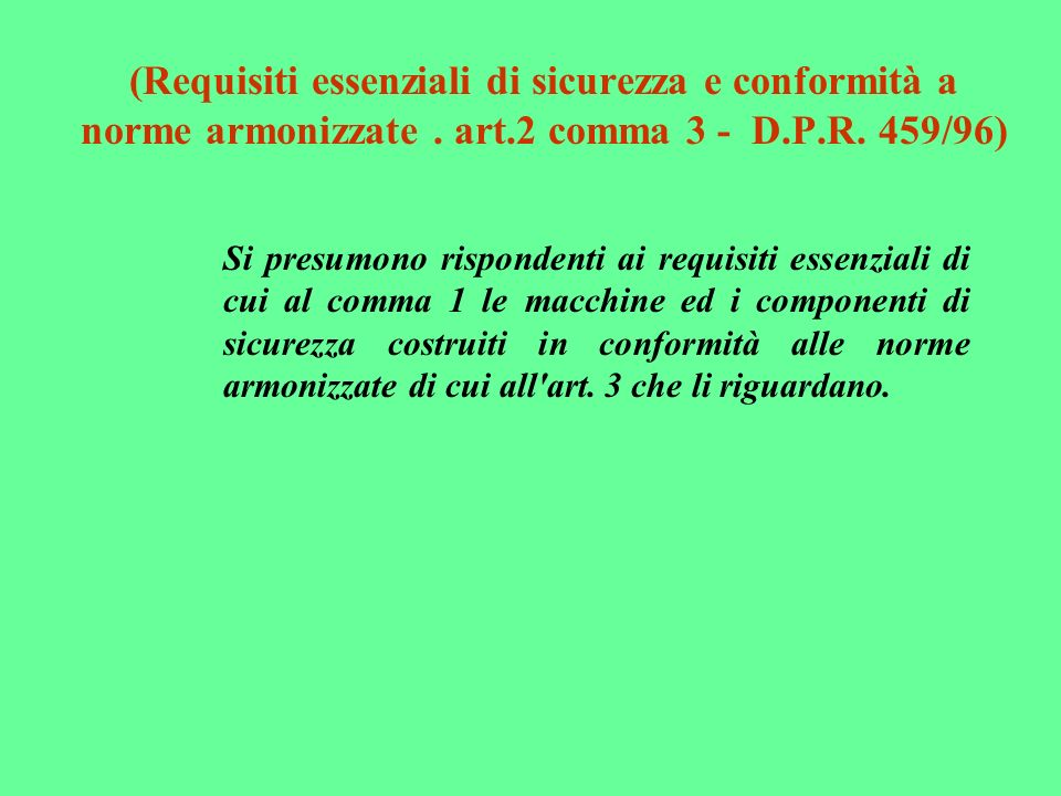 (Requisiti essenziali di sicurezza e conformità a norme armonizzate