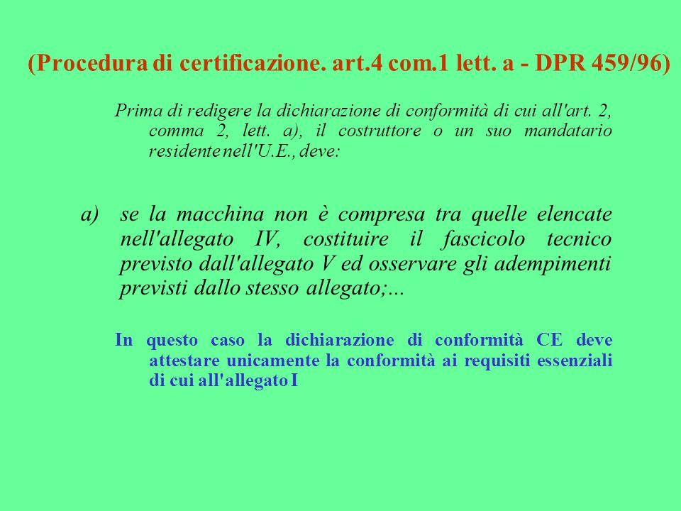 (Procedura di certificazione. art.4 com.1 lett. a - DPR 459/96)