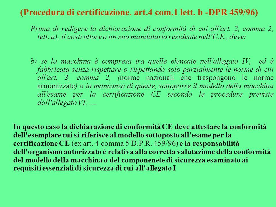 (Procedura di certificazione. art.4 com.1 lett. b -DPR 459/96)