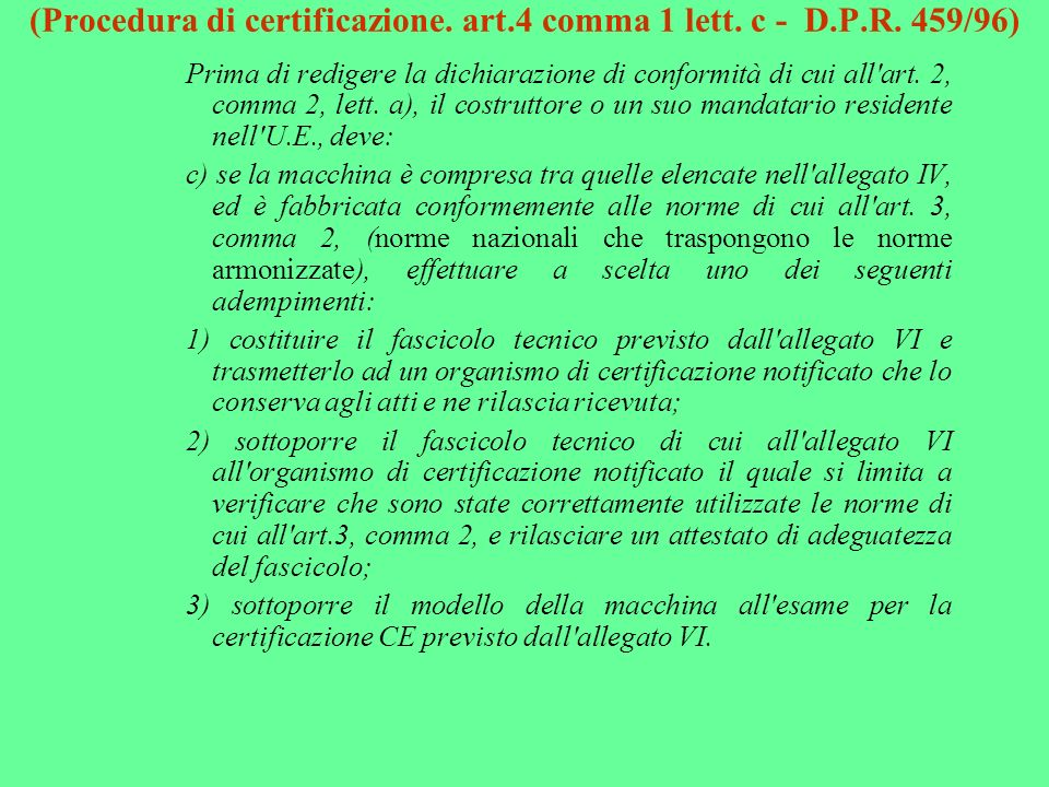 (Procedura di certificazione. art.4 comma 1 lett. c - D.P.R. 459/96)