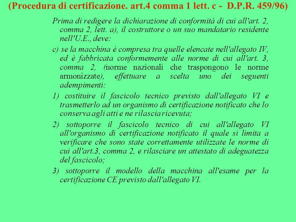 (Procedura di certificazione. art.4 comma 1 lett. c - D.P.R. 459/96)