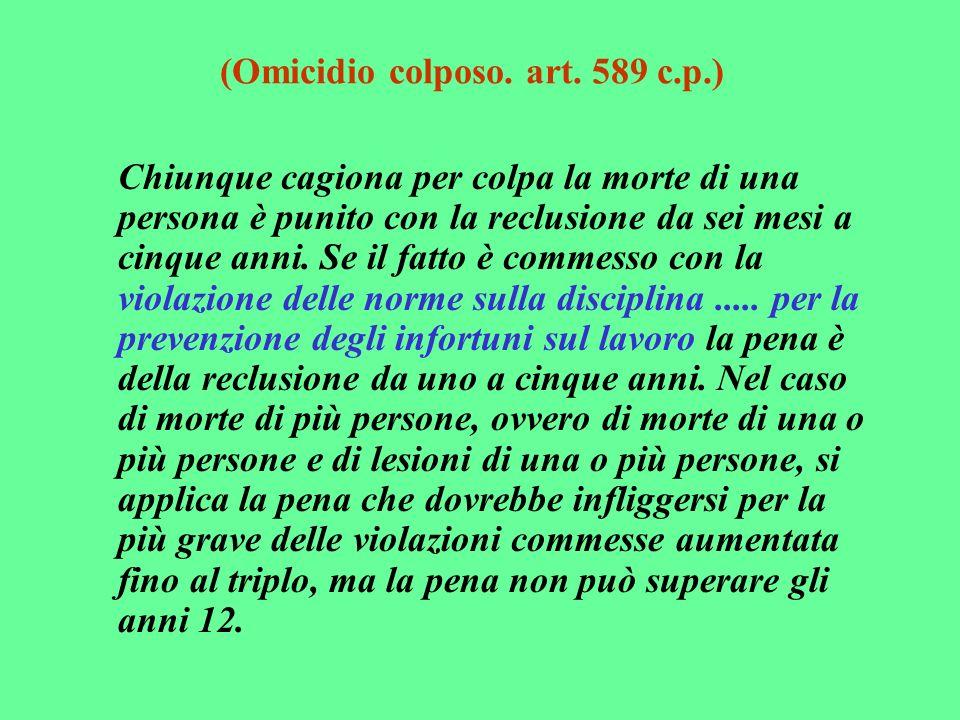 (Omicidio colposo. art. 589 c.p.)