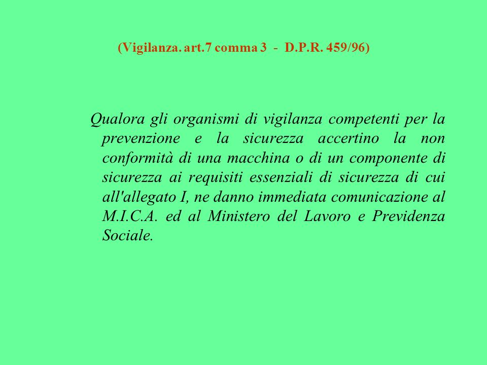 (Vigilanza. art.7 comma 3 - D.P.R. 459/96)