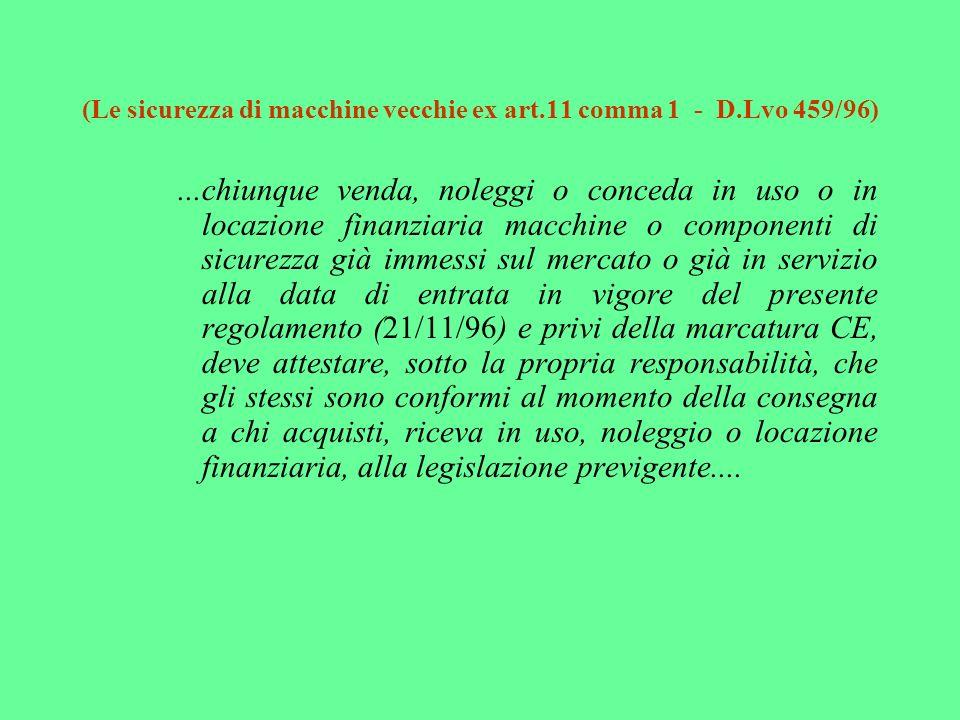 (Le sicurezza di macchine vecchie ex art.11 comma 1 - D.Lvo 459/96)