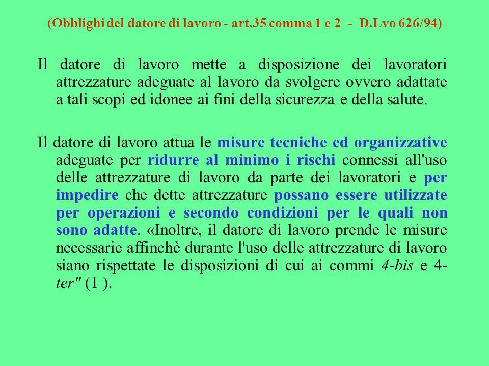 (Obblighi del datore di lavoro - art.35 comma 1 e 2 - D.Lvo 626/94)