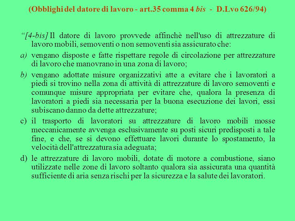 (Obblighi del datore di lavoro - art.35 comma 4 bis - D.Lvo 626/94)