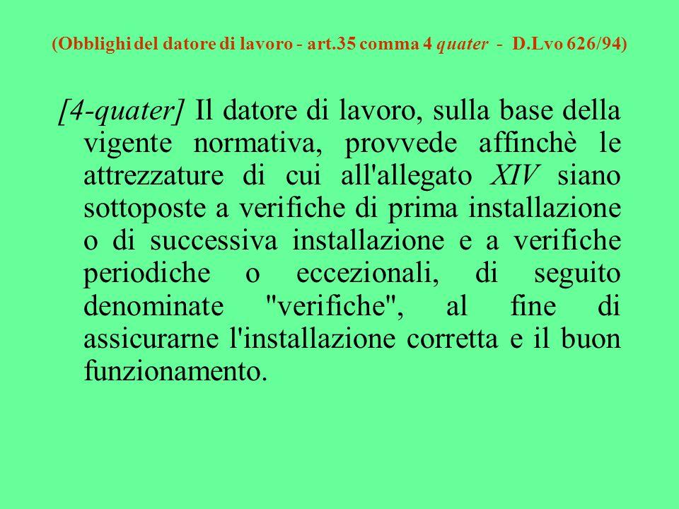 (Obblighi del datore di lavoro - art.35 comma 4 quater - D.Lvo 626/94)