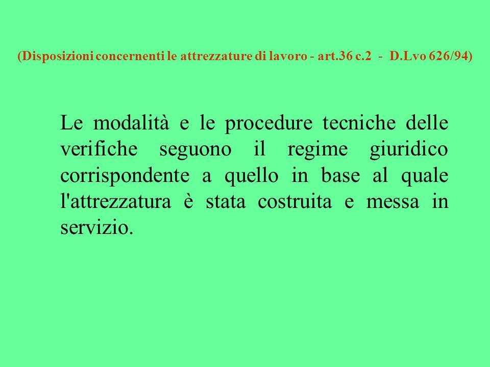(Disposizioni concernenti le attrezzature di lavoro - art. 36 c. 2 - D
