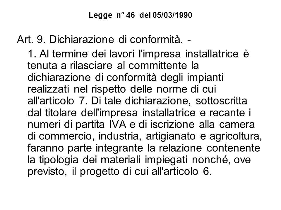 Art. 9. Dichiarazione di conformità. -
