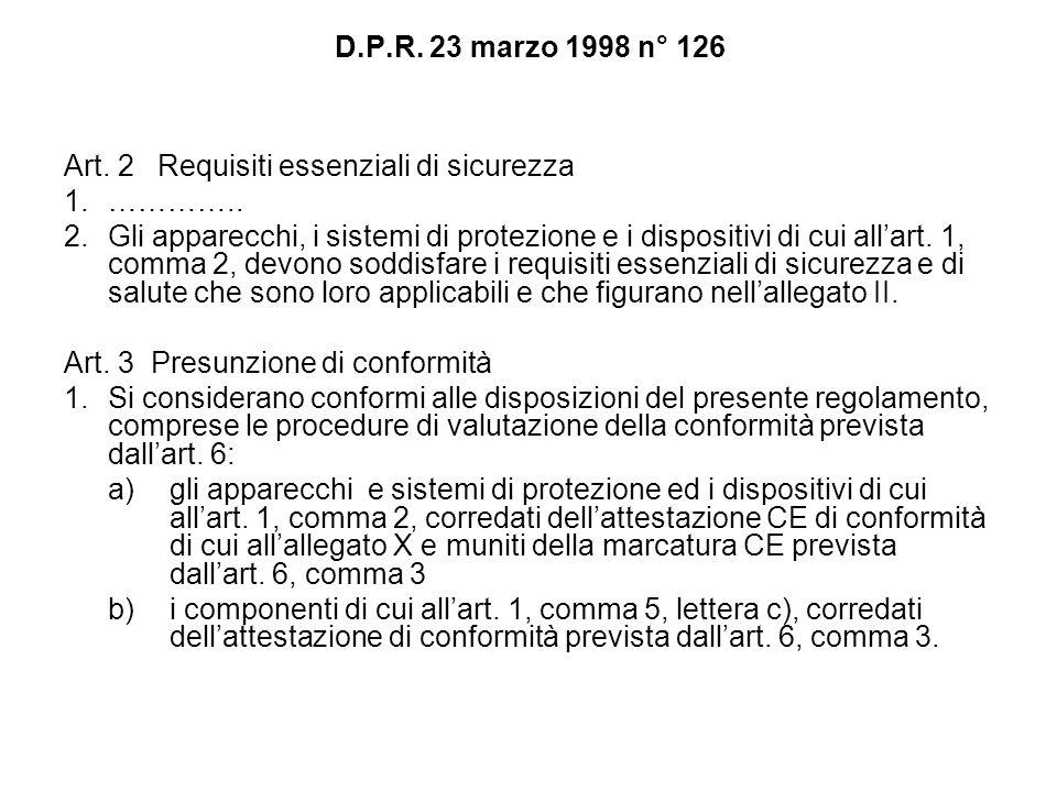 D.P.R. 23 marzo 1998 n° 126 Art. 2 Requisiti essenziali di sicurezza. 1. …………..
