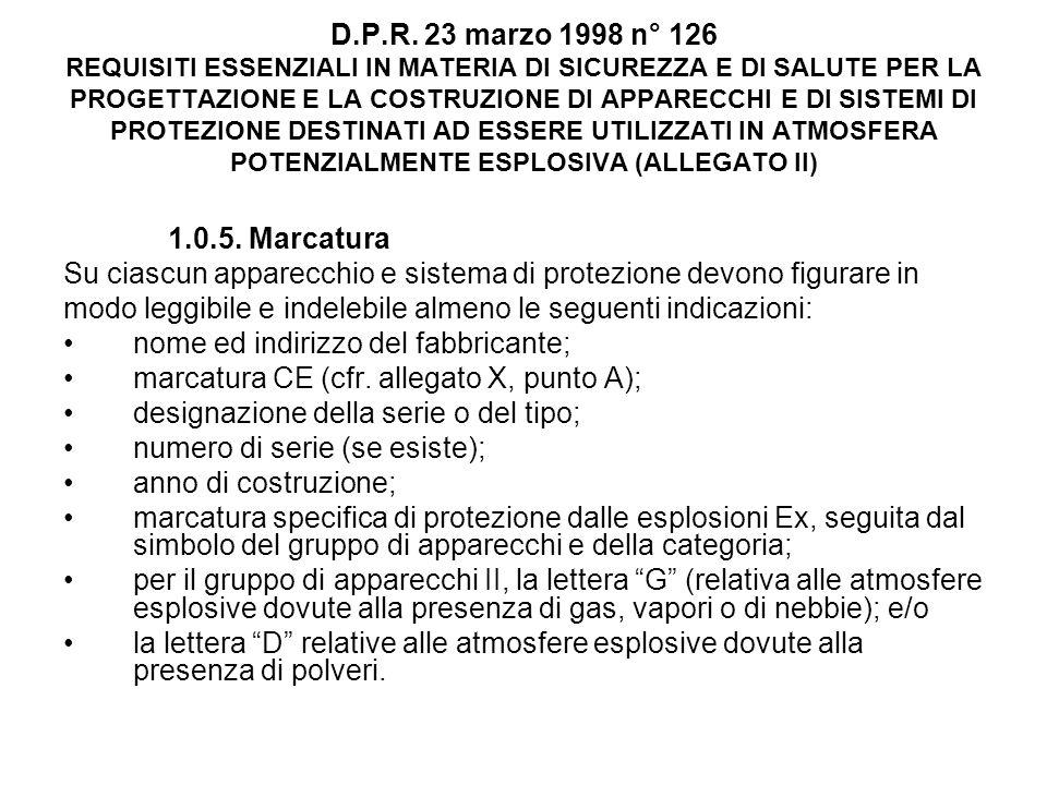 D.P.R. 23 marzo 1998 n° 126 REQUISITI ESSENZIALI IN MATERIA DI SICUREZZA E DI SALUTE PER LA PROGETTAZIONE E LA COSTRUZIONE DI APPARECCHI E DI SISTEMI DI PROTEZIONE DESTINATI AD ESSERE UTILIZZATI IN ATMOSFERA POTENZIALMENTE ESPLOSIVA (ALLEGATO II)