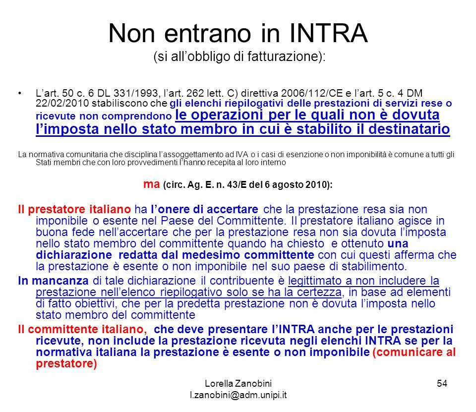 Non entrano in INTRA (si all'obbligo di fatturazione):