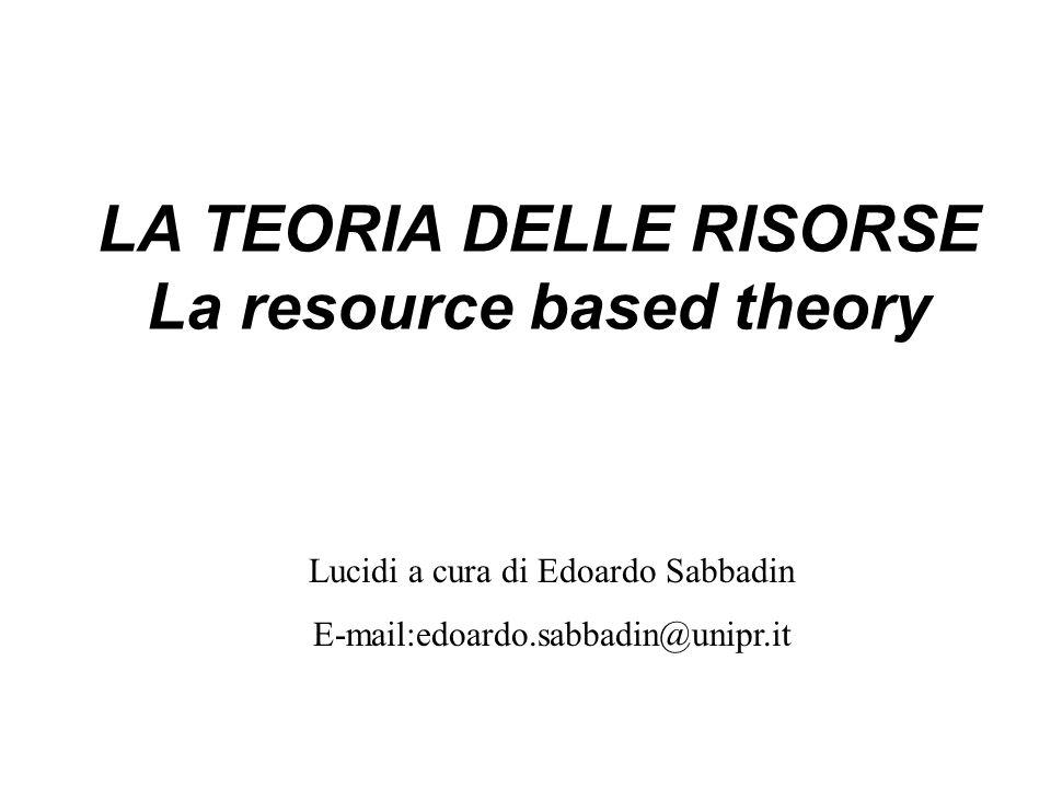 LA TEORIA DELLE RISORSE La resource based theory