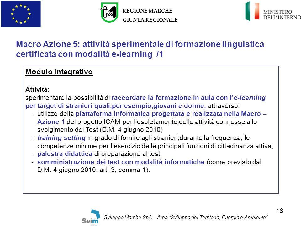 REGIONE MARCHE GIUNTA REGIONALE. Macro Azione 5: attività sperimentale di formazione linguistica certificata con modalità e-learning /1.