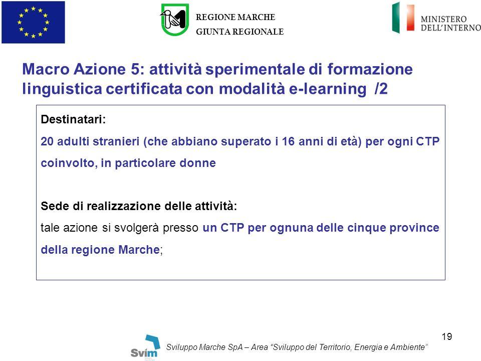 REGIONE MARCHE GIUNTA REGIONALE. Macro Azione 5: attività sperimentale di formazione linguistica certificata con modalità e-learning /2.