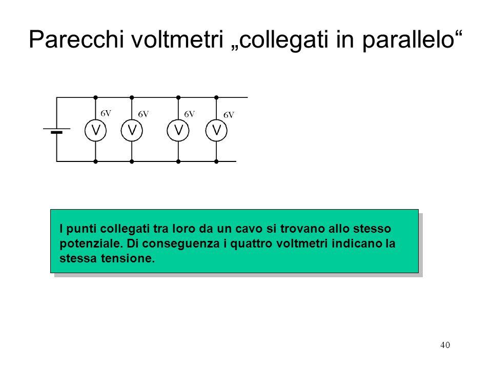 """Parecchi voltmetri """"collegati in parallelo"""