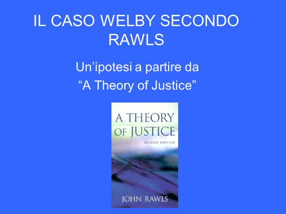 IL CASO WELBY SECONDO RAWLS