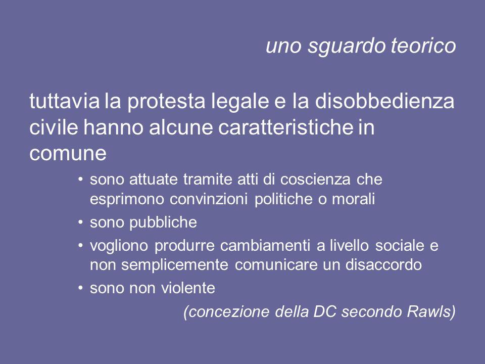 uno sguardo teorico tuttavia la protesta legale e la disobbedienza civile hanno alcune caratteristiche in comune.
