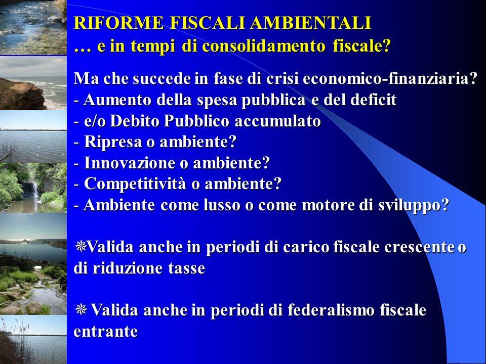 RIFORME FISCALI AMBIENTALI … e in tempi di consolidamento fiscale
