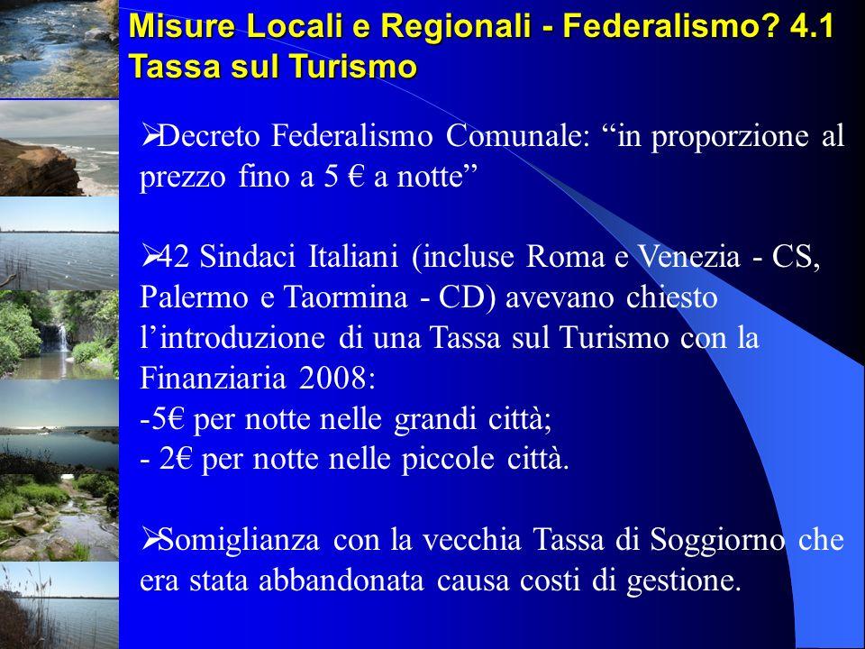 Misure Locali e Regionali - Federalismo 4.1 Tassa sul Turismo