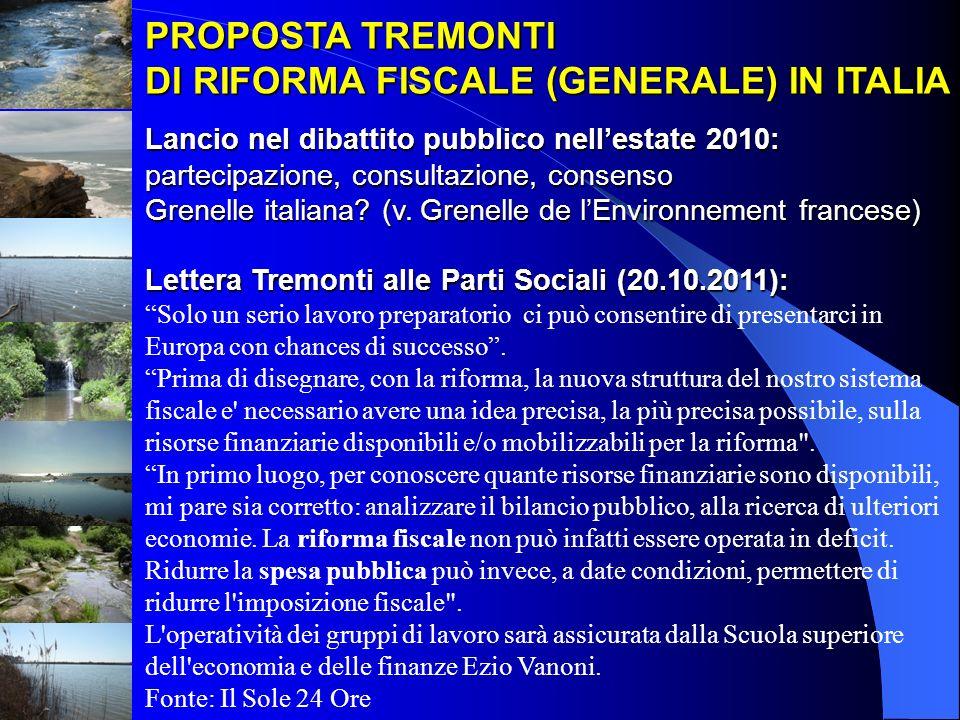 PROPOSTA TREMONTIDI RIFORMA FISCALE (GENERALE) IN ITALIA Lancio nel dibattito pubblico nell'estate 2010: