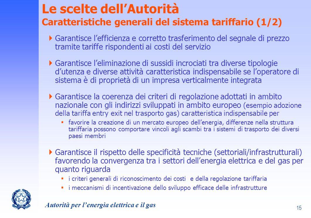 Le scelte dell'Autorità Caratteristiche generali del sistema tariffario (1/2)