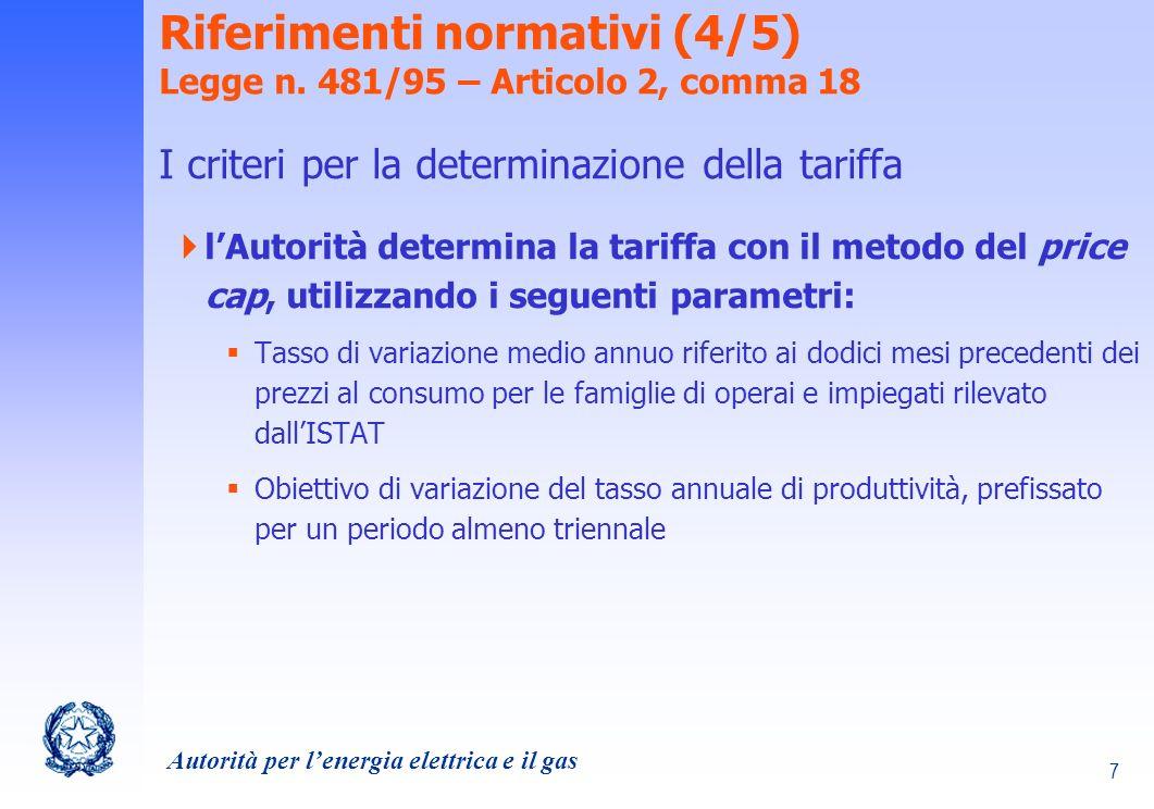 Riferimenti normativi (4/5) Legge n. 481/95 – Articolo 2, comma 18