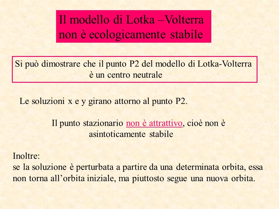 Il modello di Lotka –Volterra non è ecologicamente stabile