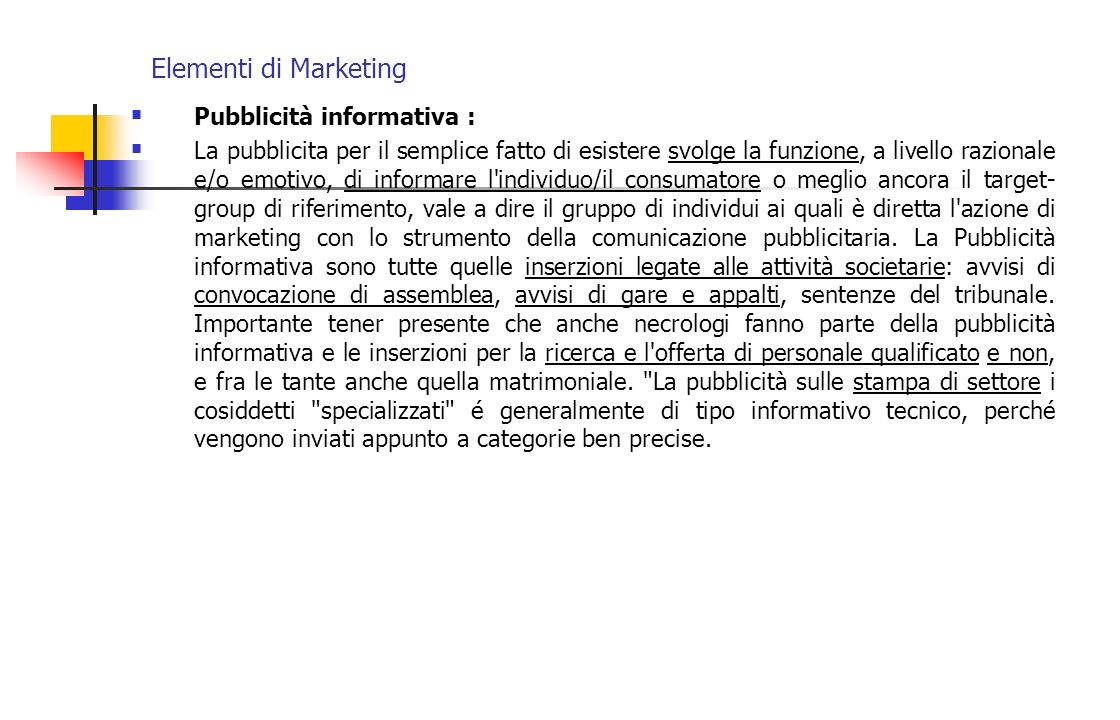 Elementi di Marketing Pubblicità informativa :