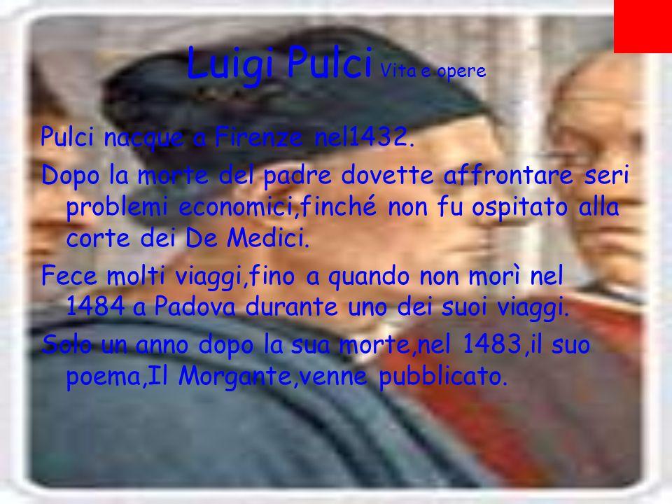 Luigi Pulci Vita e opere