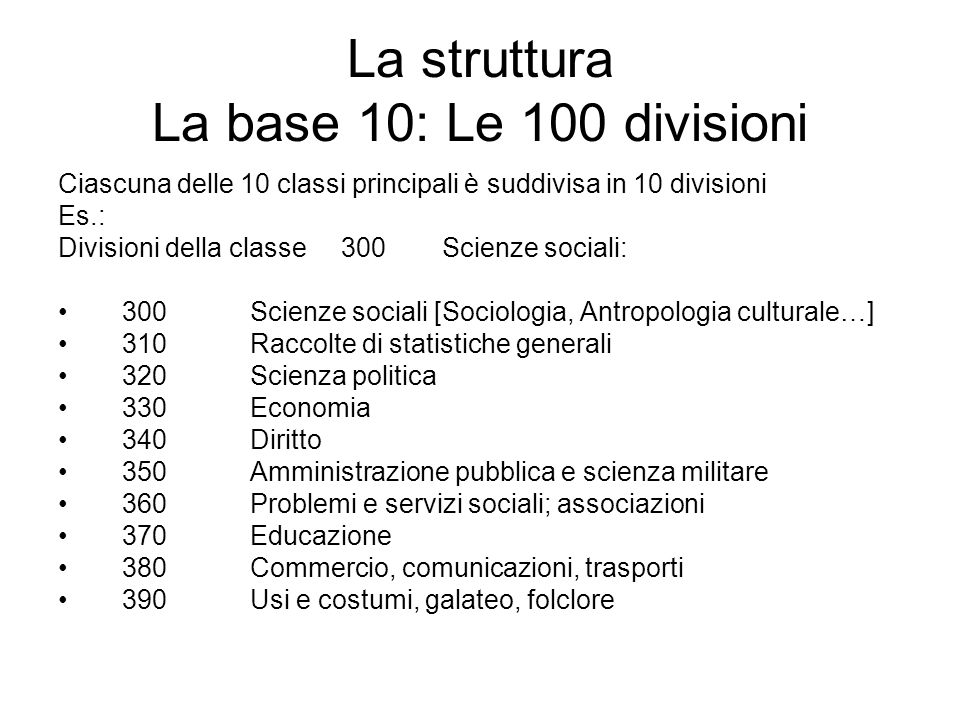 La struttura La base 10: Le 100 divisioni
