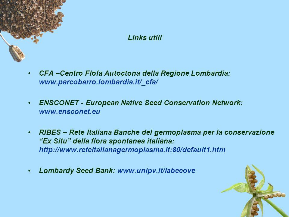 Links utili CFA –Centro Flofa Autoctona della Regione Lombardia: www.parcobarro.lombardia.it/_cfa/