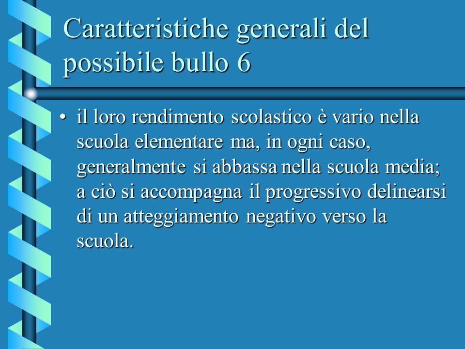 Caratteristiche generali del possibile bullo 6