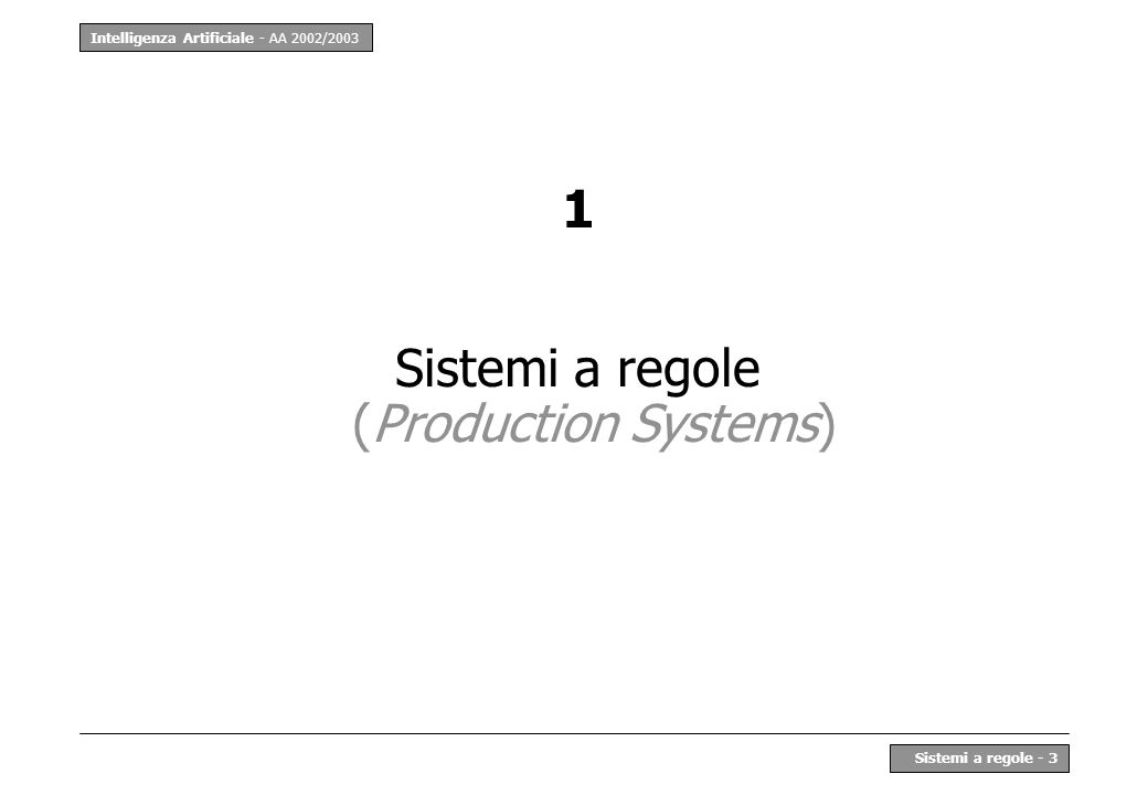 Sistemi a regole (Production Systems)