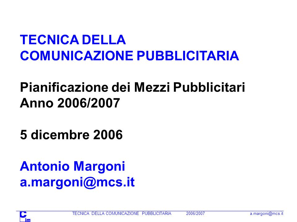 COMUNICAZIONE PUBBLICITARIA Pianificazione dei Mezzi Pubblicitari