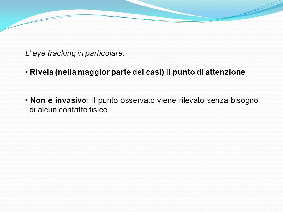 L' eye tracking in particolare: