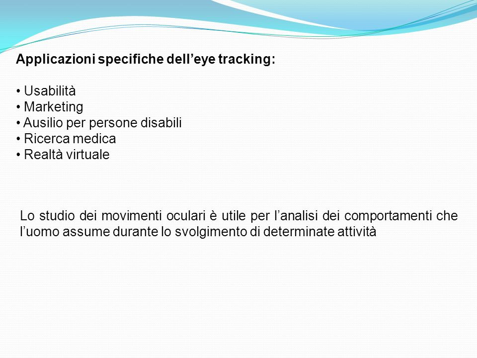 Applicazioni specifiche dell'eye tracking: