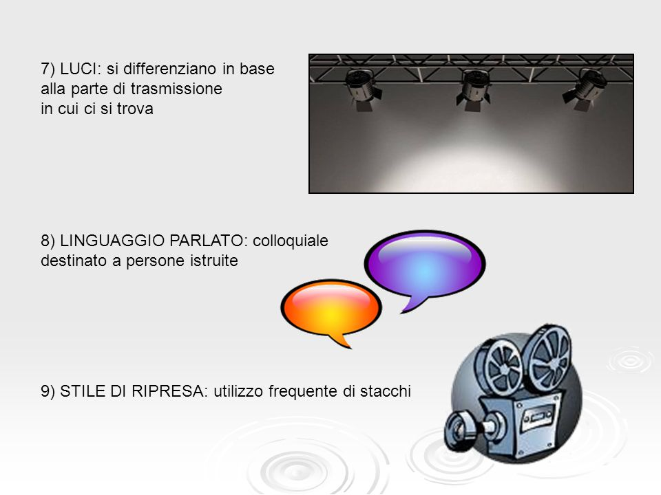 7) LUCI: si differenziano in base