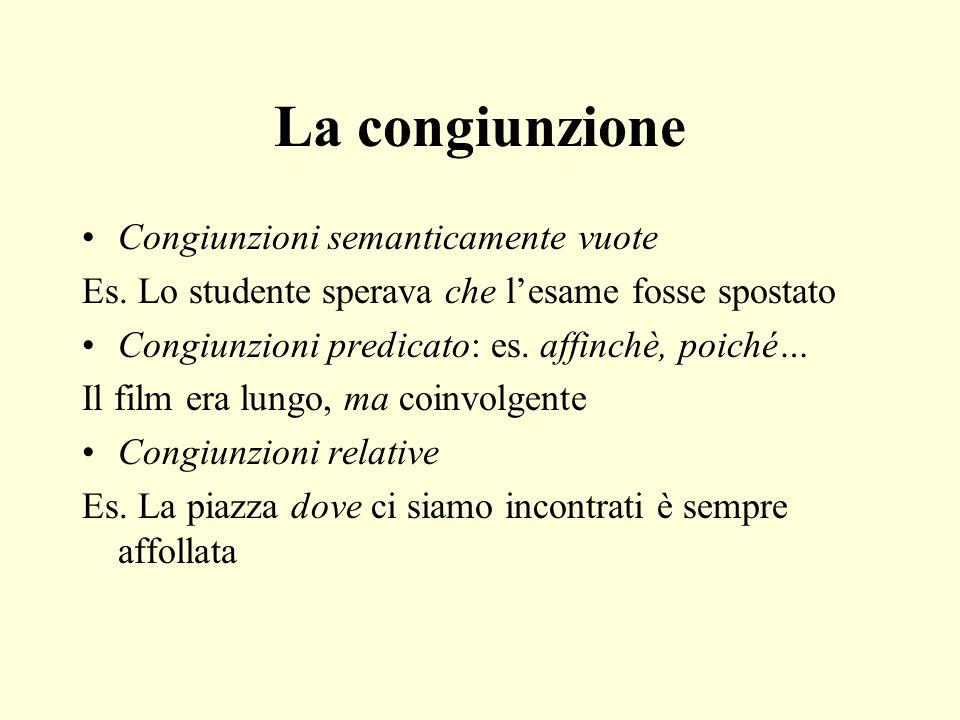 La congiunzione Congiunzioni semanticamente vuote