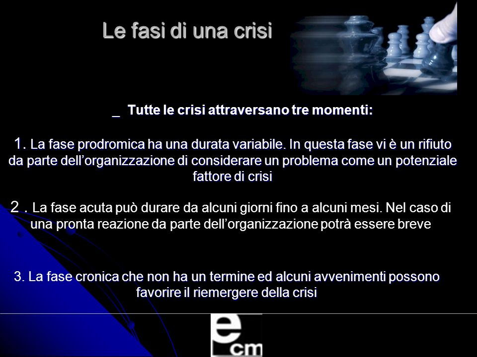 _ Tutte le crisi attraversano tre momenti: