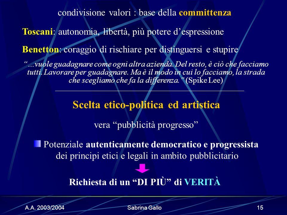Scelta etico-politica ed artistica Richiesta di un DI PIÙ di VERITÀ