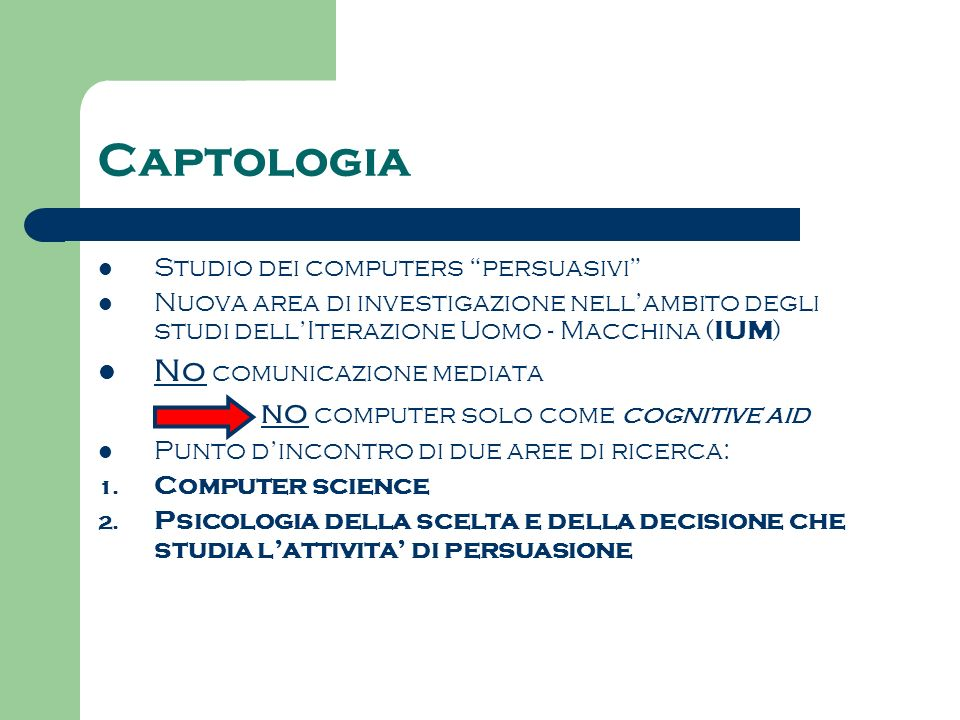 Captologia No comunicazione mediata Studio dei computers persuasivi