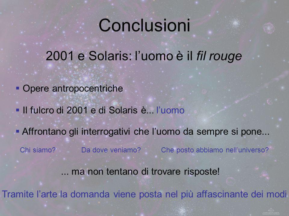 Conclusioni 2001 e Solaris: l'uomo è il fil rouge