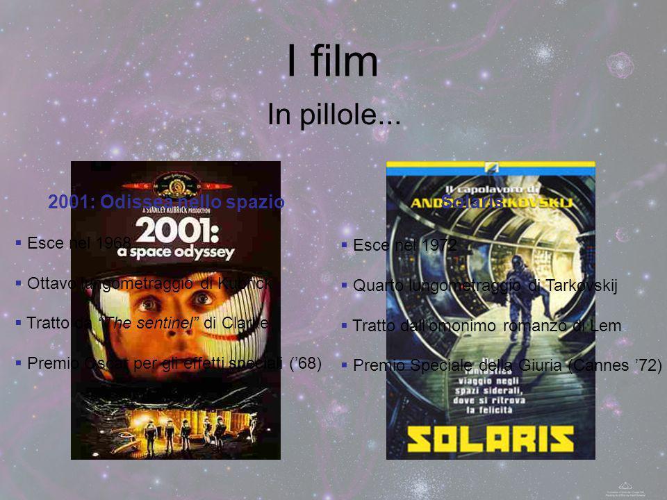 I film In pillole... 2001: Odissea nello spazio Solaris Esce nel 1968