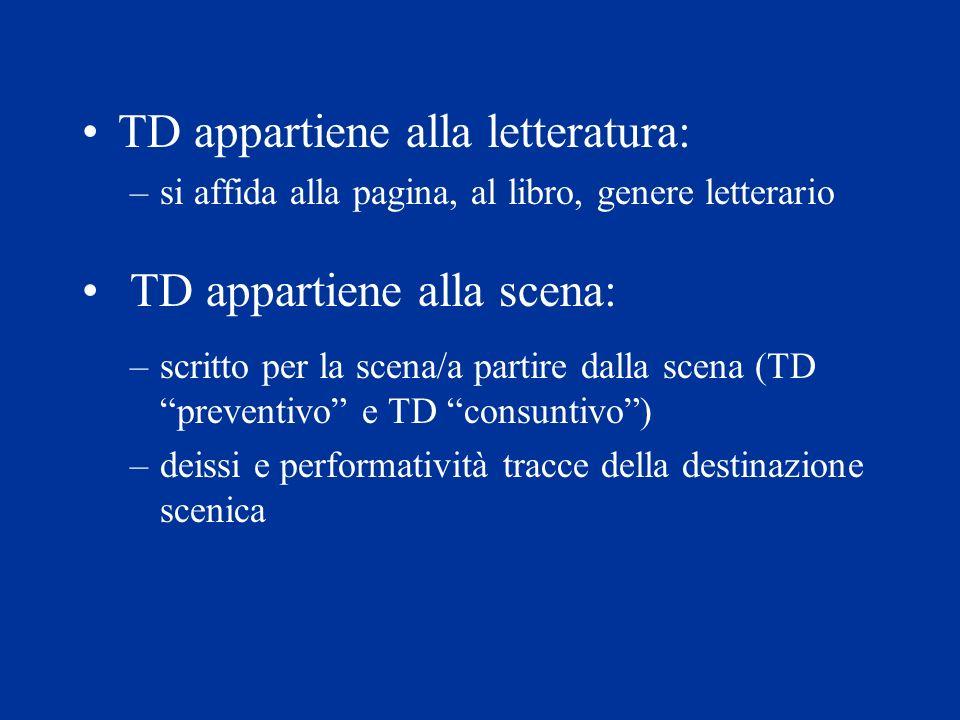 TD appartiene alla letteratura: TD appartiene alla scena:
