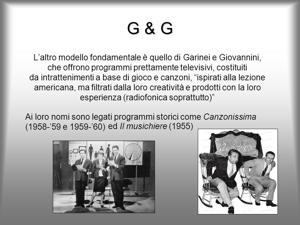 G & G L'altro modello fondamentale è quello di Garinei e Giovannini,
