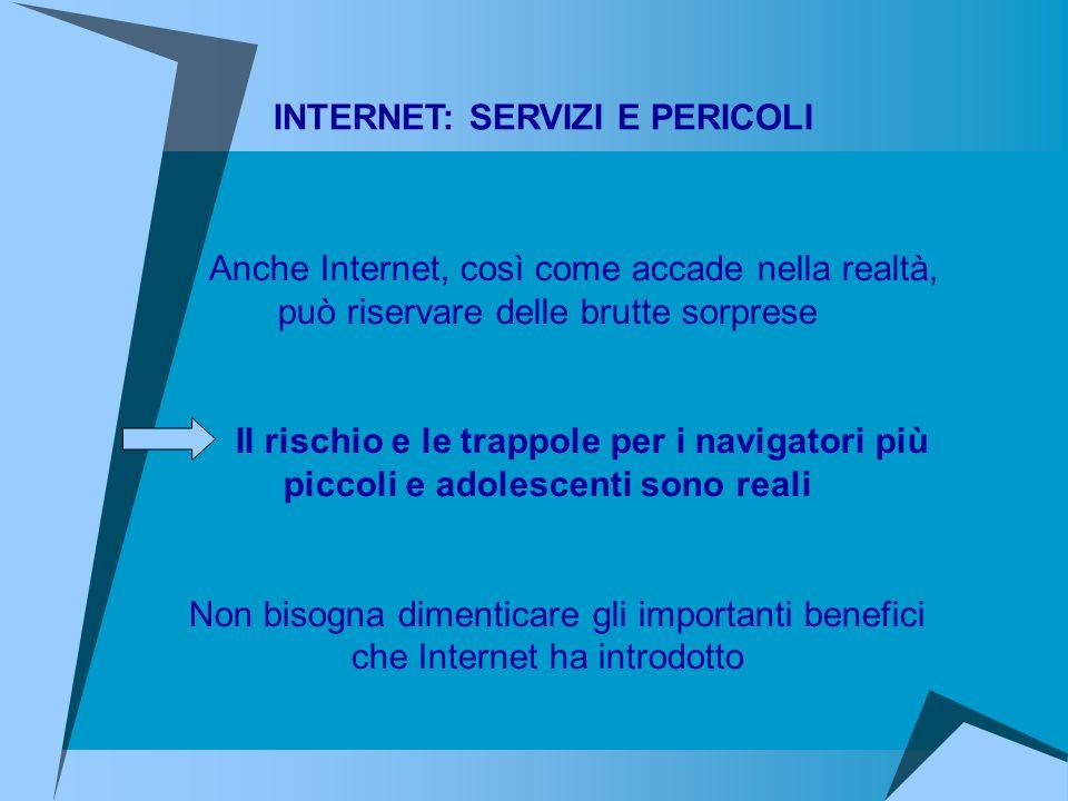 INTERNET: SERVIZI E PERICOLI