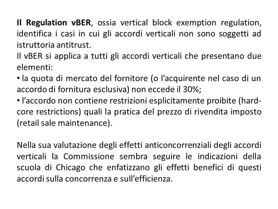 Il Regulation vBER, ossia vertical block exemption regulation, identifica i casi in cui gli accordi verticali non sono soggetti ad istruttoria antitrust.