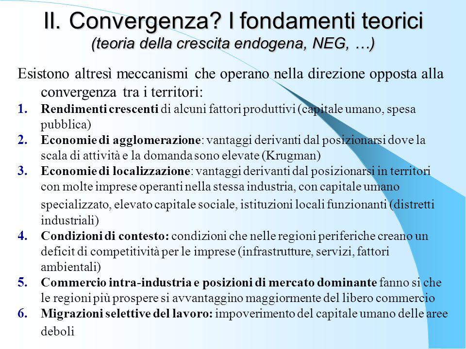 II. Convergenza I fondamenti teorici (teoria della crescita endogena, NEG, …)